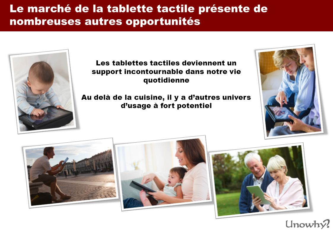 Le marché de la tablette tactile présente de nombreuses autres opportunités
