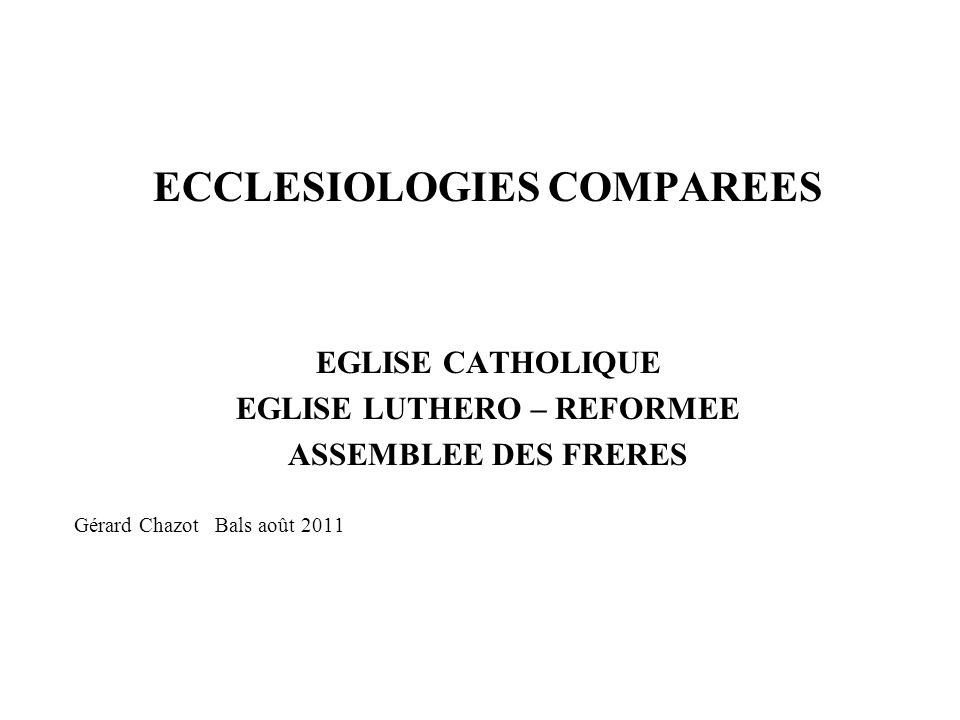 ECCLESIOLOGIES COMPAREES EGLISE LUTHERO – REFORMEE