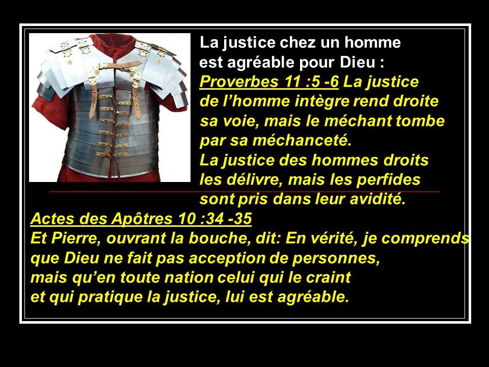 La justice chez un homme est agréable pour Dieu :