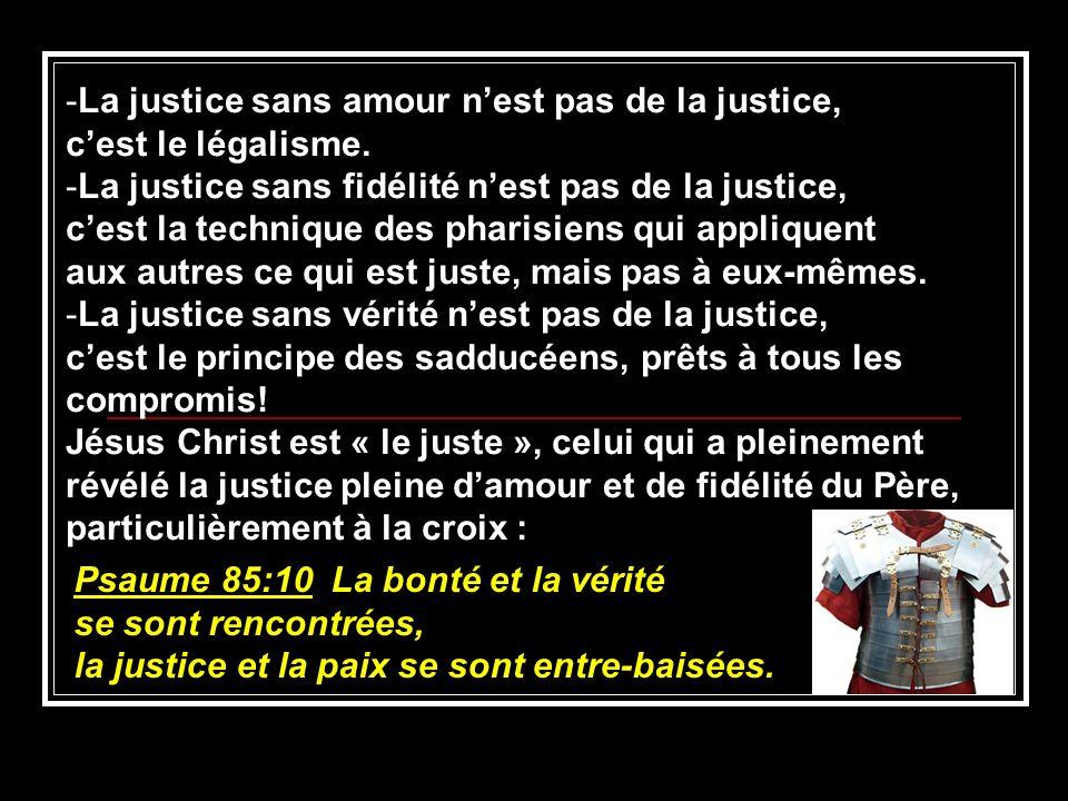 La justice sans amour n'est pas de la justice, c'est le légalisme.