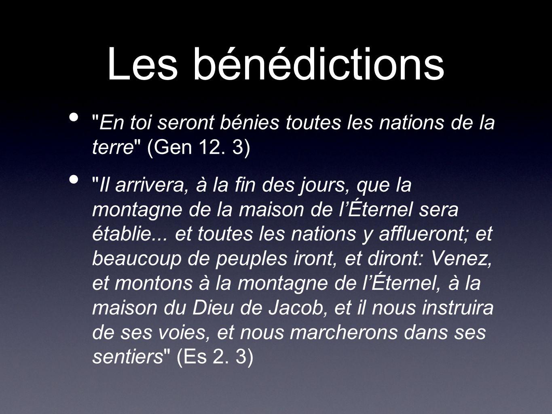 Les bénédictions En toi seront bénies toutes les nations de la terre (Gen 12. 3)