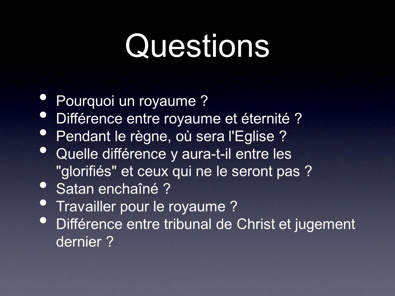 Questions Pourquoi un royaume Différence entre royaume et éternité