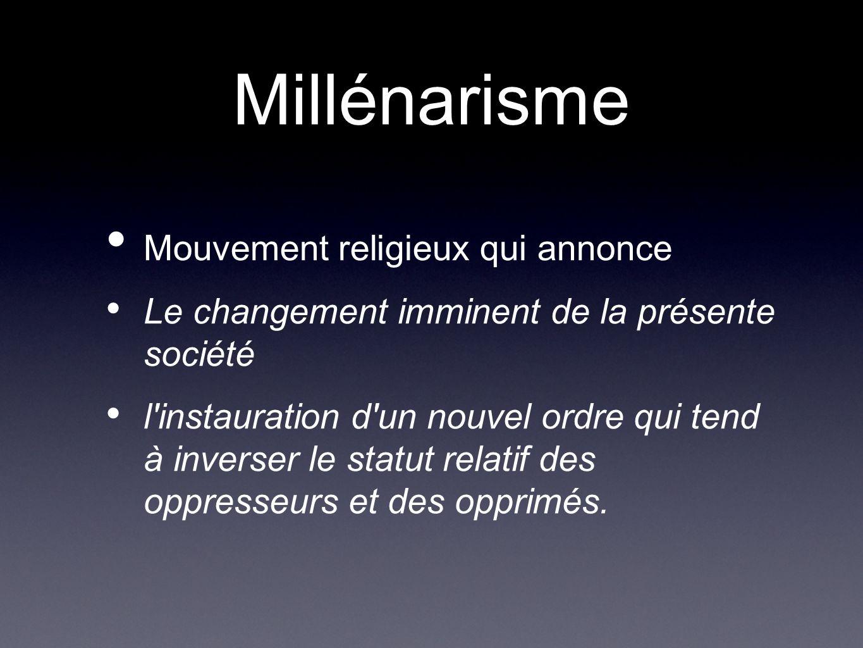 Millénarisme Mouvement religieux qui annonce
