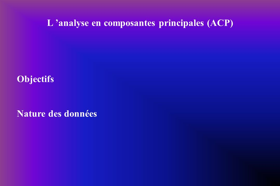 L 'analyse en composantes principales (ACP)