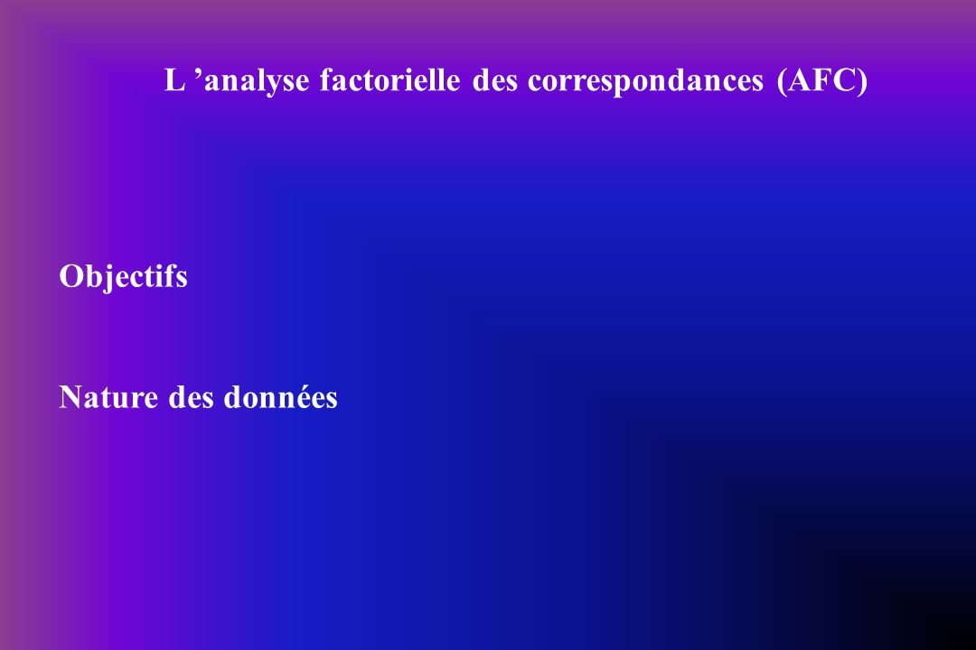 L 'analyse factorielle des correspondances (AFC)