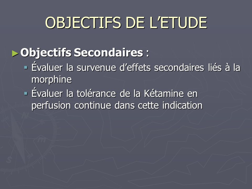 OBJECTIFS DE L'ETUDE Objectifs Secondaires :