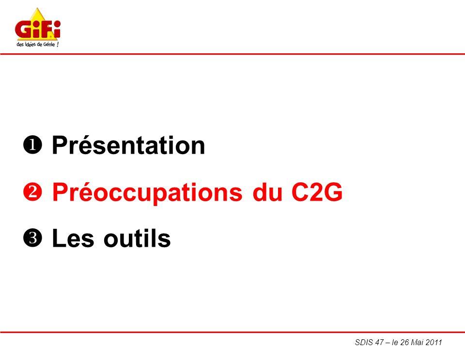  Présentation Préoccupations du C2G  Les outils