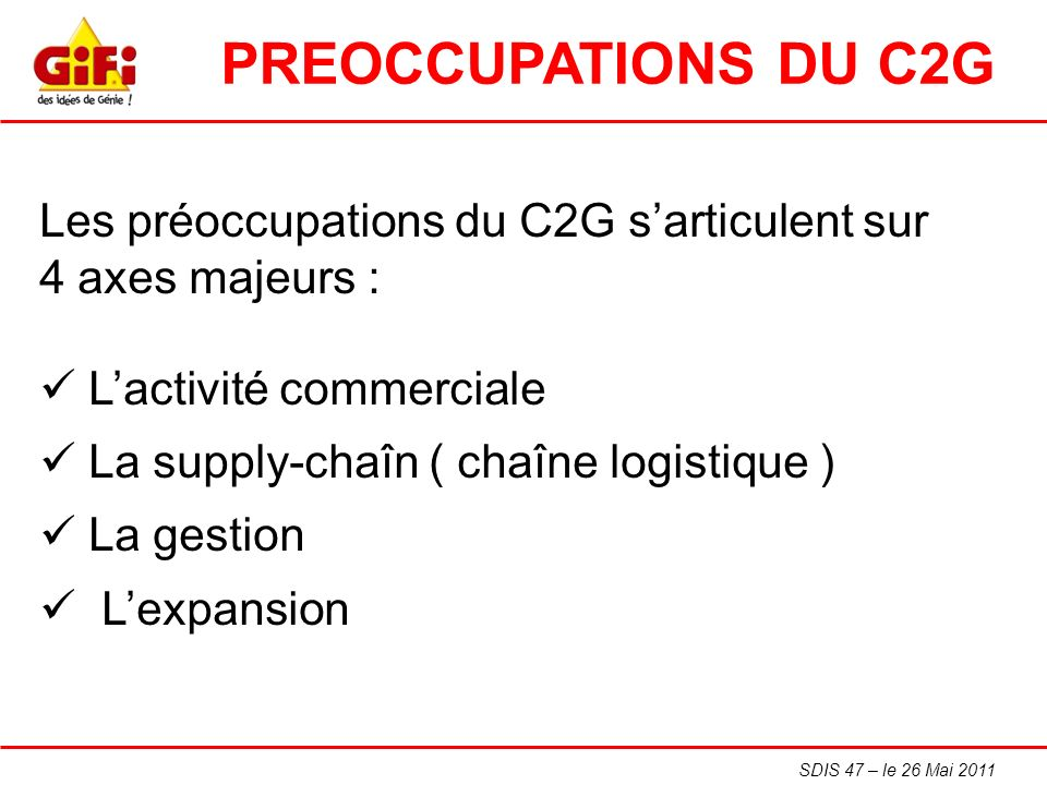 PREOCCUPATIONS DU C2G Les préoccupations du C2G s'articulent sur