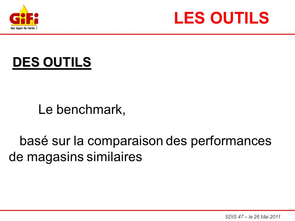 LES OUTILS DES OUTILS Le benchmark,