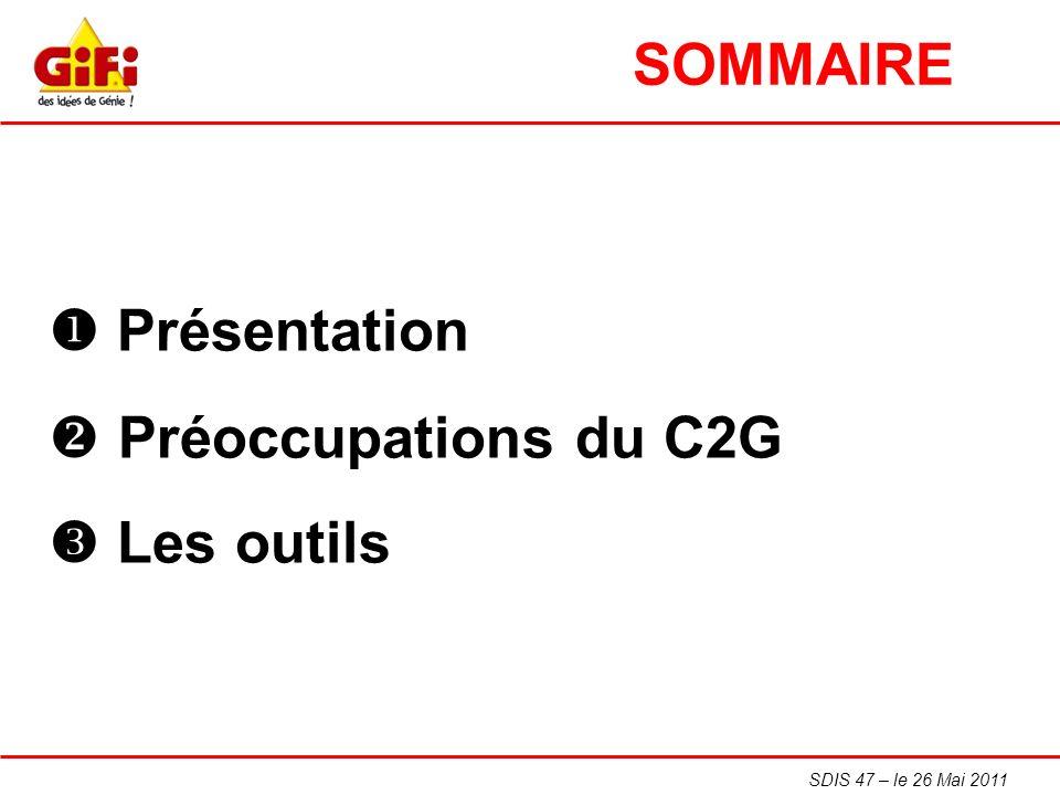 SOMMAIRE  Présentation Préoccupations du C2G  Les outils
