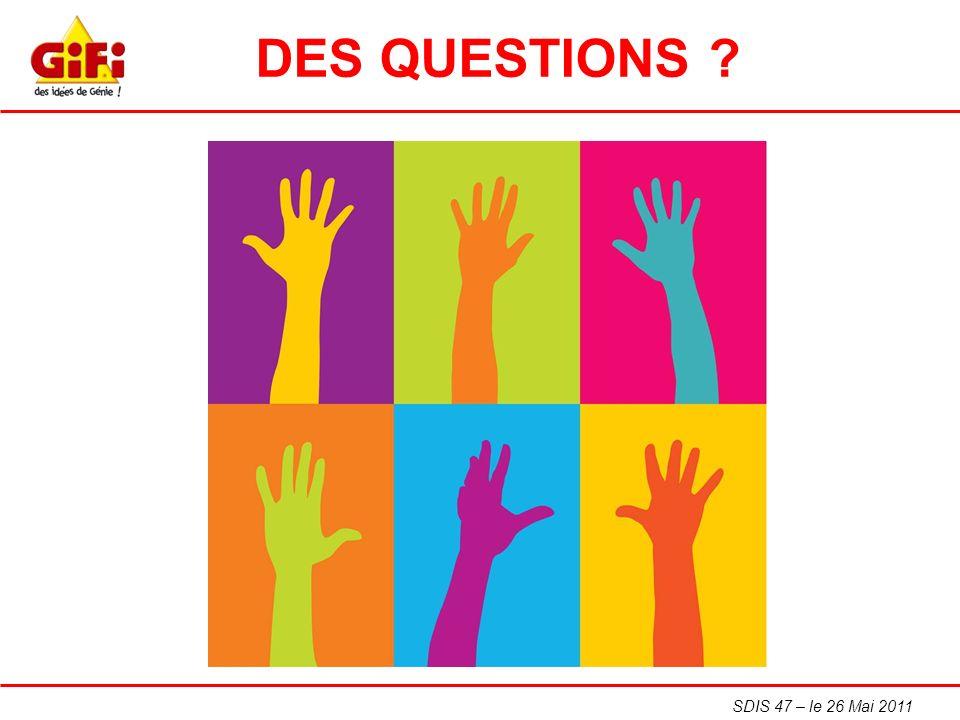DES QUESTIONS SDIS 47 – le 26 Mai 2011
