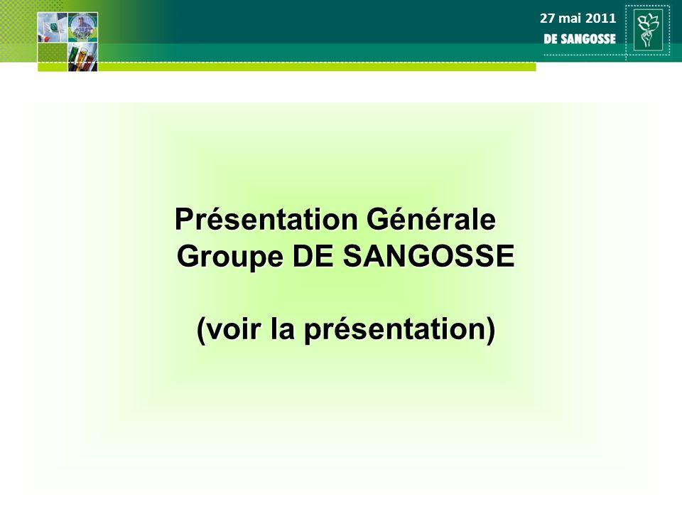 Présentation Générale Groupe DE SANGOSSE (voir la présentation)