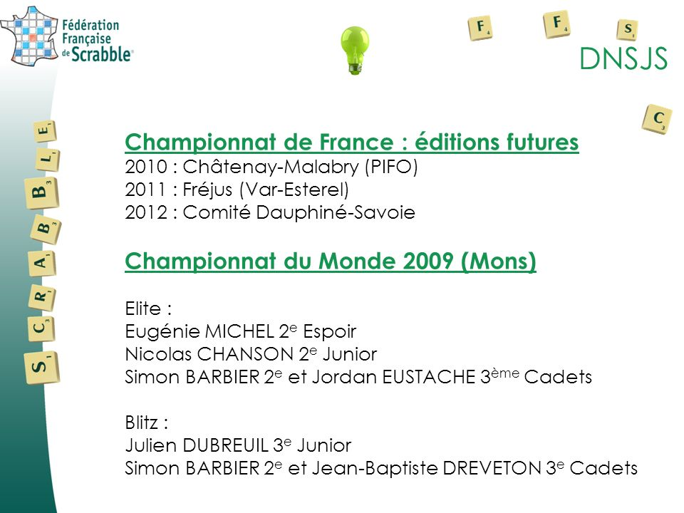 DNSJS Championnat de France : éditions futures