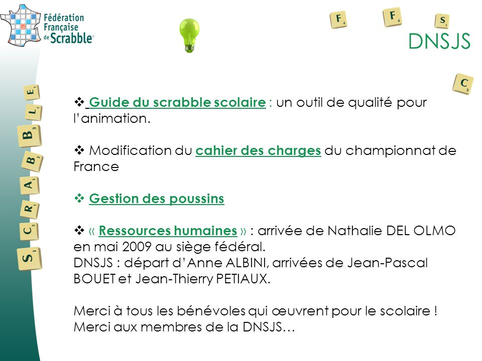 DNSJS Guide du scrabble scolaire : un outil de qualité pour l'animation. Modification du cahier des charges du championnat de France.