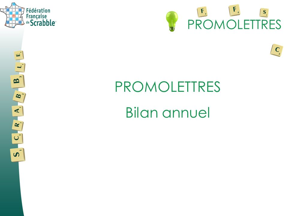 PROMOLETTRES PROMOLETTRES Bilan annuel