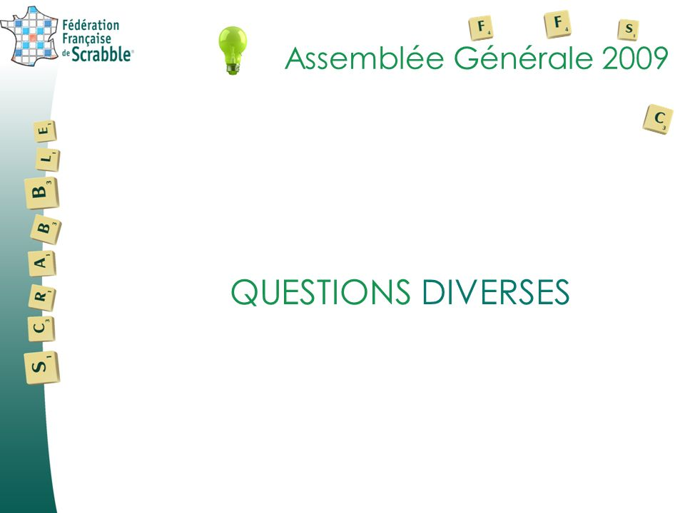 Assemblée Générale 2009 QUESTIONS DIVERSES