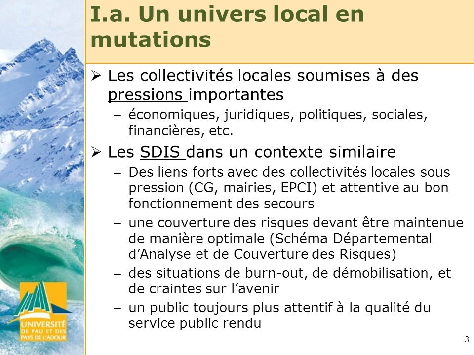 I.a. Un univers local en mutations