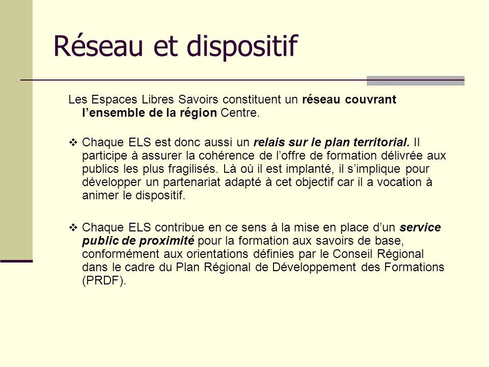 Réseau et dispositif Les Espaces Libres Savoirs constituent un réseau couvrant l'ensemble de la région Centre.