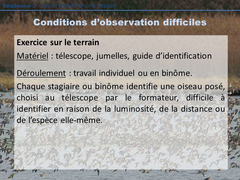 Conditions d'observation difficiles