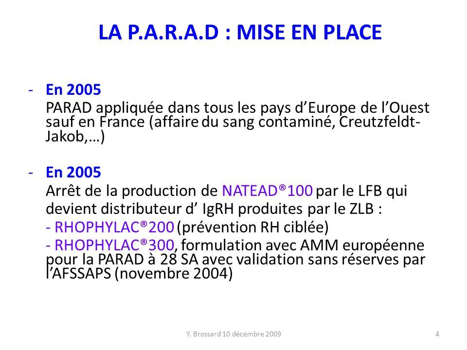 LA P.A.R.A.D : MISE EN PLACE En 2005
