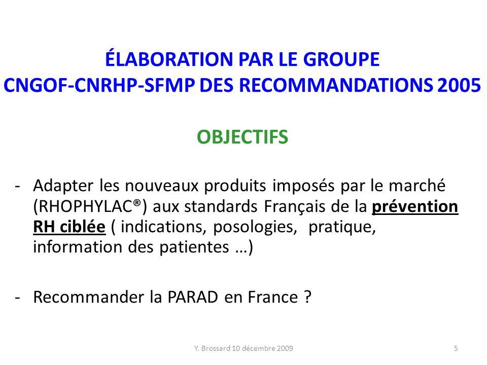 ÉLABORATION PAR LE GROUPE CNGOF-CNRHP-SFMP DES RECOMMANDATIONS 2005 OBJECTIFS