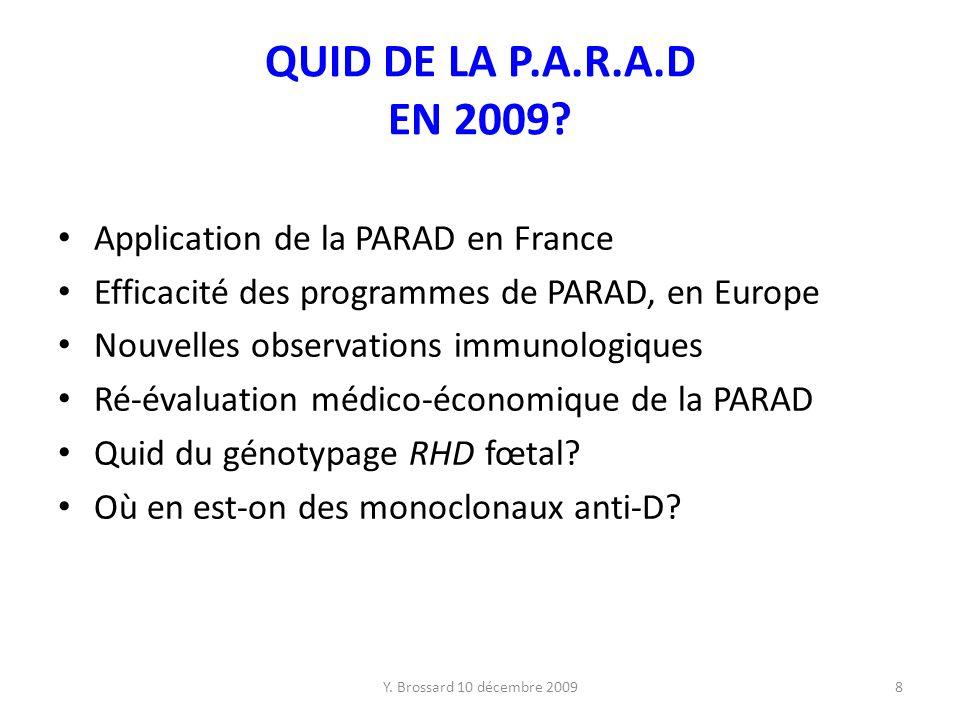 QUID DE LA P.A.R.A.D EN 2009 Application de la PARAD en France