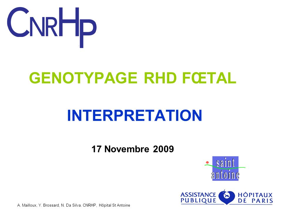 GENOTYPAGE RHD FŒTAL INTERPRETATION 17 Novembre 2009