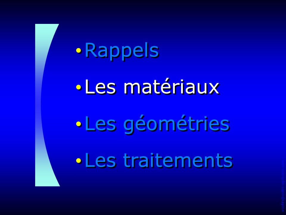 Rappels Les matériaux Les géométries Les traitements