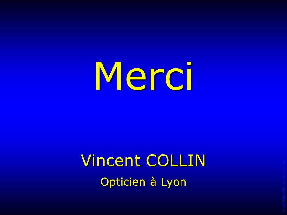 Merci Vincent COLLIN Opticien à Lyon