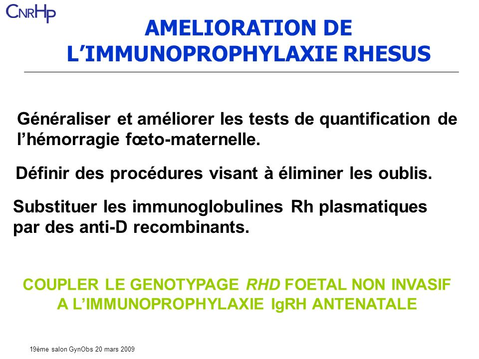 AMELIORATION DE L'IMMUNOPROPHYLAXIE RHESUS
