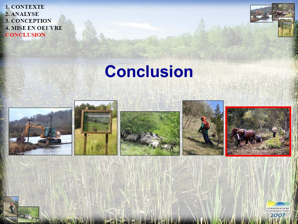 Conclusion 1. CONTEXTE 2. ANALYSE 3. CONCEPTION 4. MISE EN OEUVRE