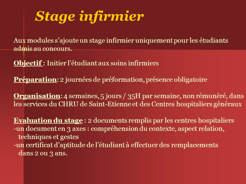 Stage infirmier Aux modules s'ajoute un stage infirmier uniquement pour les étudiants. admis au concours.