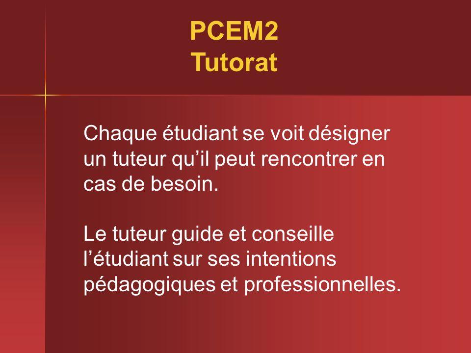 PCEM2Tutorat. Chaque étudiant se voit désigner un tuteur qu'il peut rencontrer en cas de besoin.