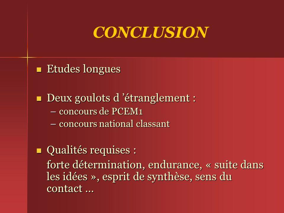 CONCLUSION Etudes longues Deux goulots d 'étranglement :