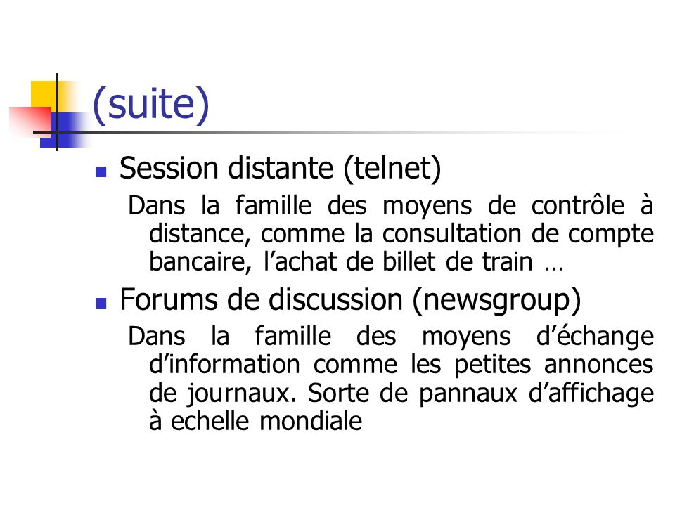 (suite) Session distante (telnet) Forums de discussion (newsgroup)