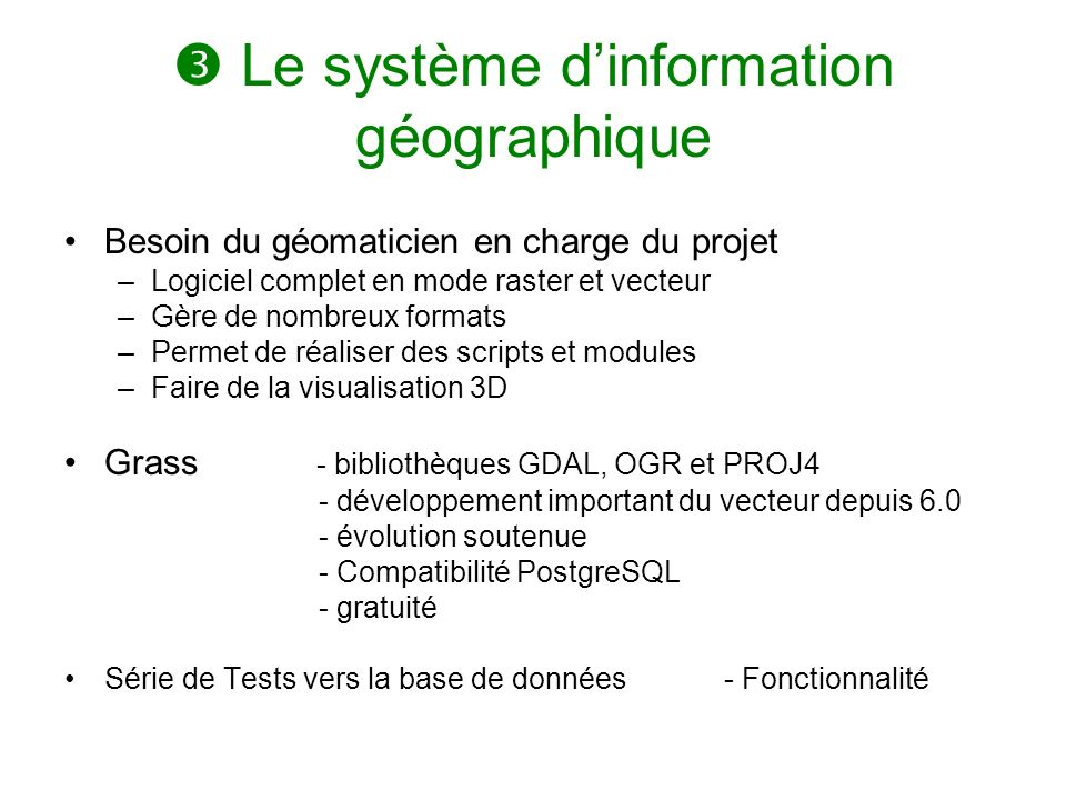  Le système d'information géographique