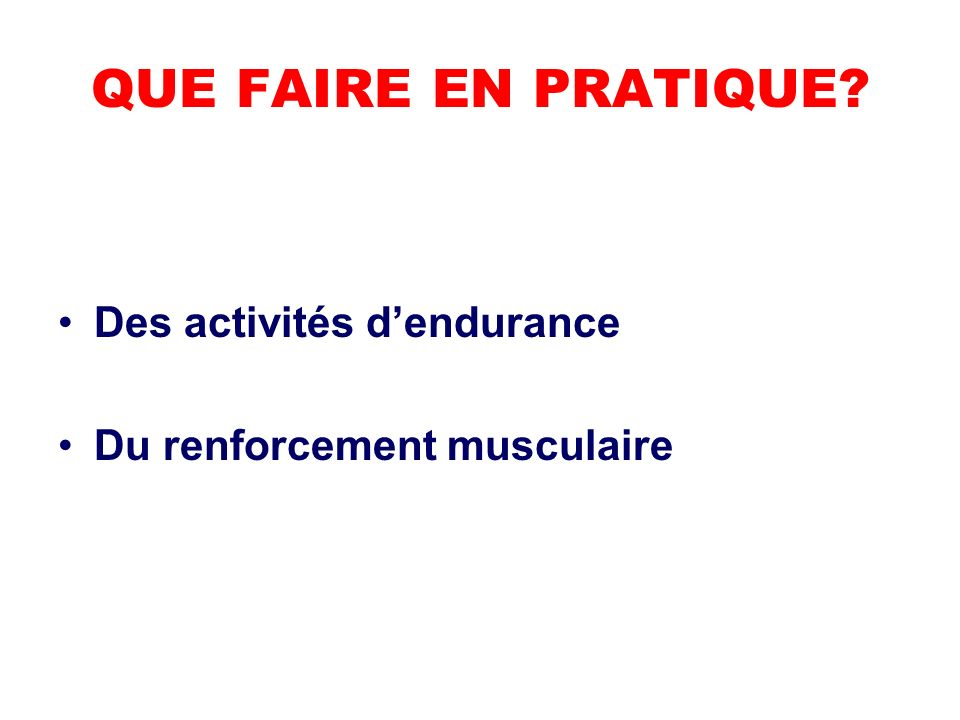 QUE FAIRE EN PRATIQUE Des activités d'endurance