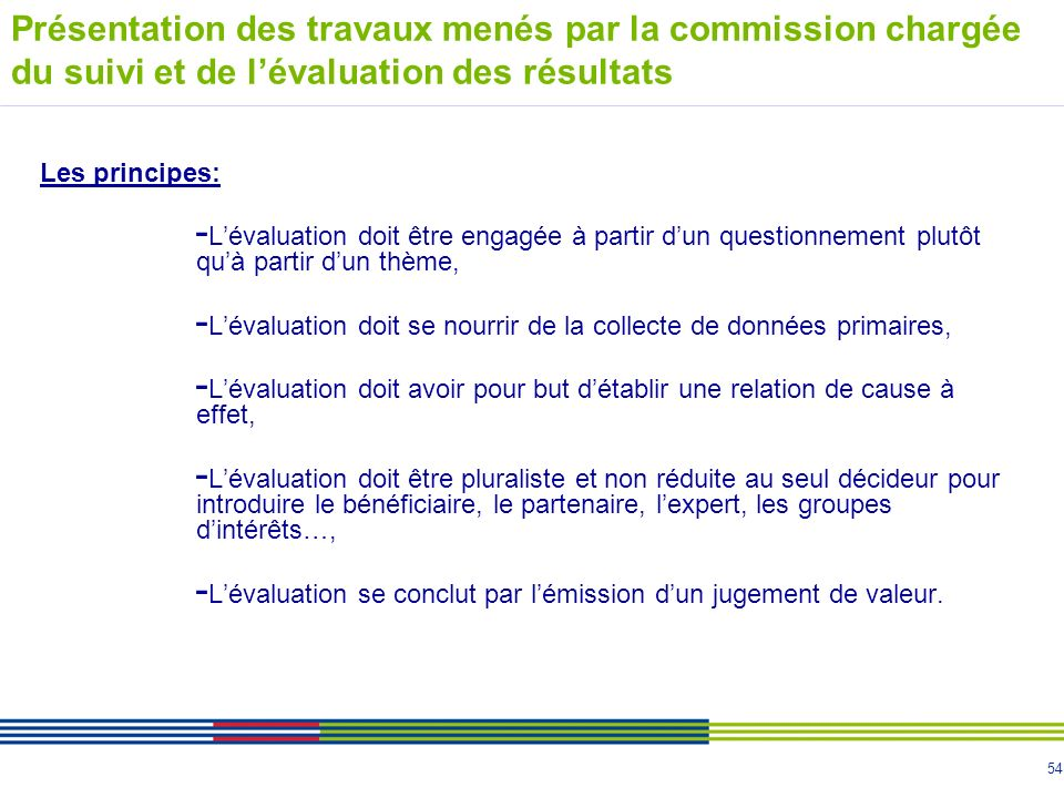Présentation des travaux menés par la commission chargée du suivi et de l'évaluation des résultats