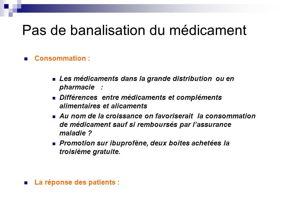 Pas de banalisation du médicament