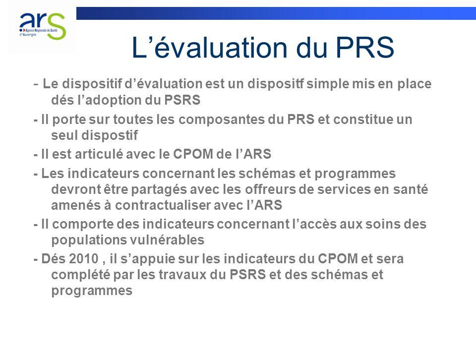 L'évaluation du PRS - Le dispositif d'évaluation est un dispositf simple mis en place dés l'adoption du PSRS.