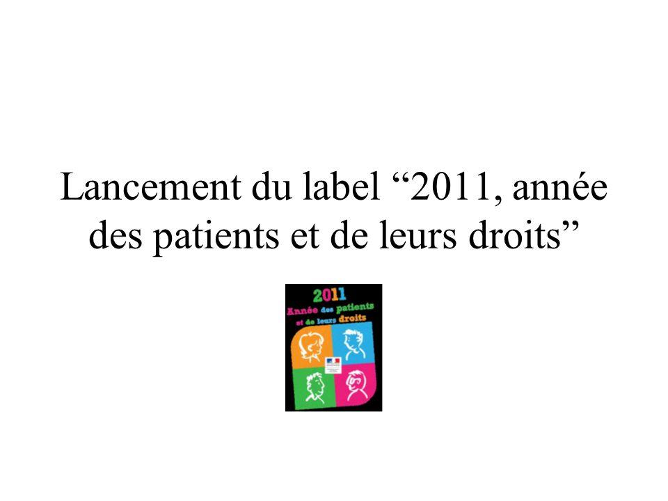 Lancement du label 2011, année des patients et de leurs droits