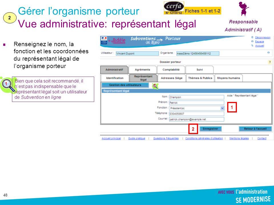 Gérer l'organisme porteur Vue administrative: représentant légal