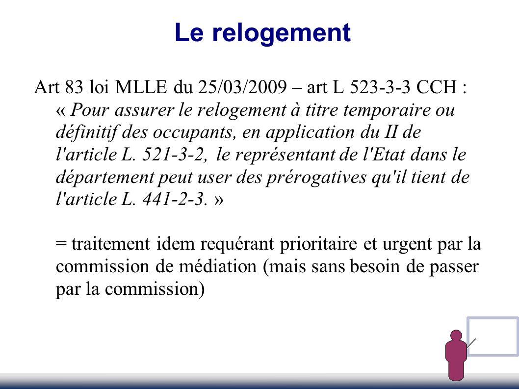 Le relogement Art 83 loi MLLE du 25/03/2009 – art L 523-3-3 CCH :