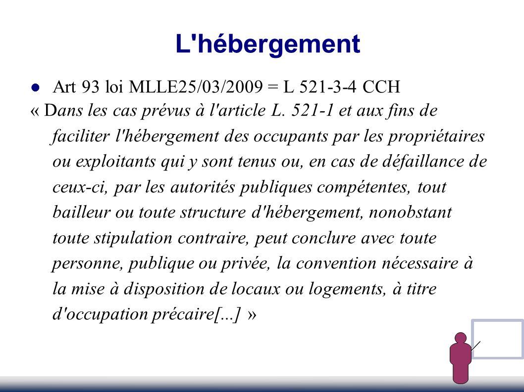 L hébergement Art 93 loi MLLE25/03/2009 = L 521-3-4 CCH