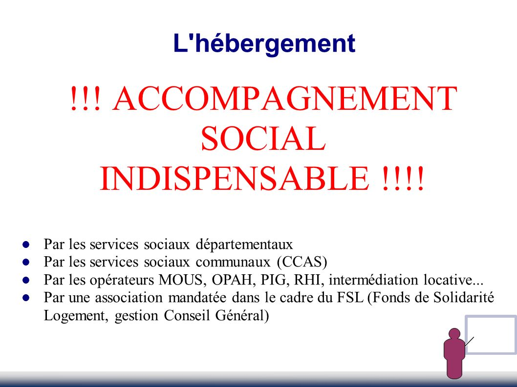 !!! ACCOMPAGNEMENT SOCIAL INDISPENSABLE !!!! L hébergement