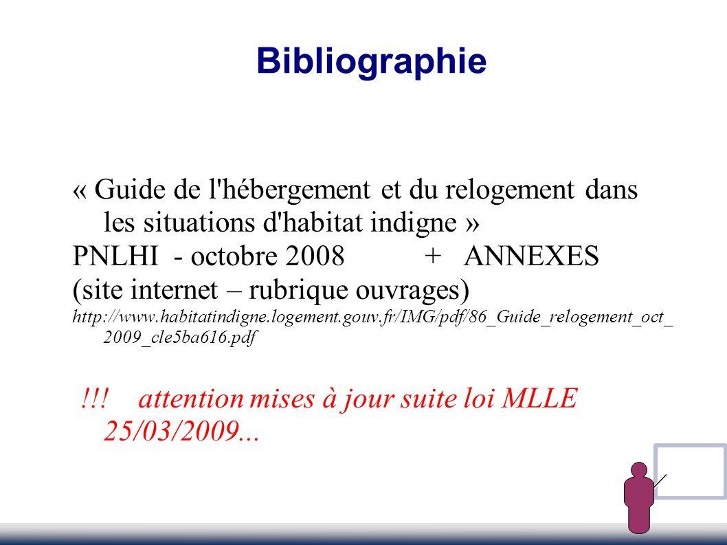 Bibliographie« Guide de l hébergement et du relogement dans les situations d habitat indigne » PNLHI - octobre 2008 + ANNEXES.