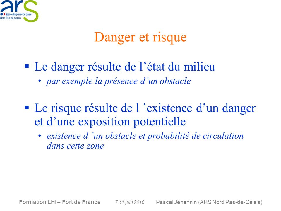 Danger et risque Le danger résulte de l'état du milieu