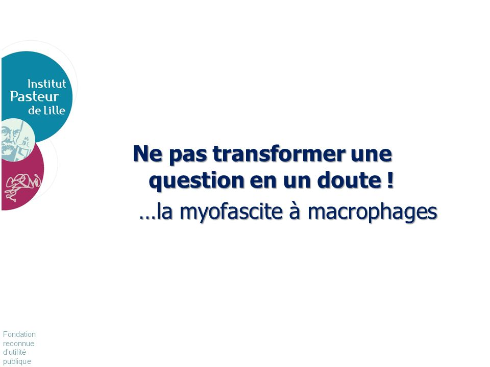 Ne pas transformer une question en un doute !