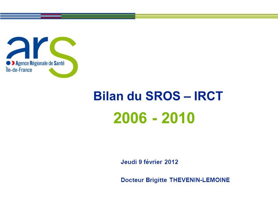 2006 - 2010 Bilan du SROS – IRCT Jeudi 9 février 2012
