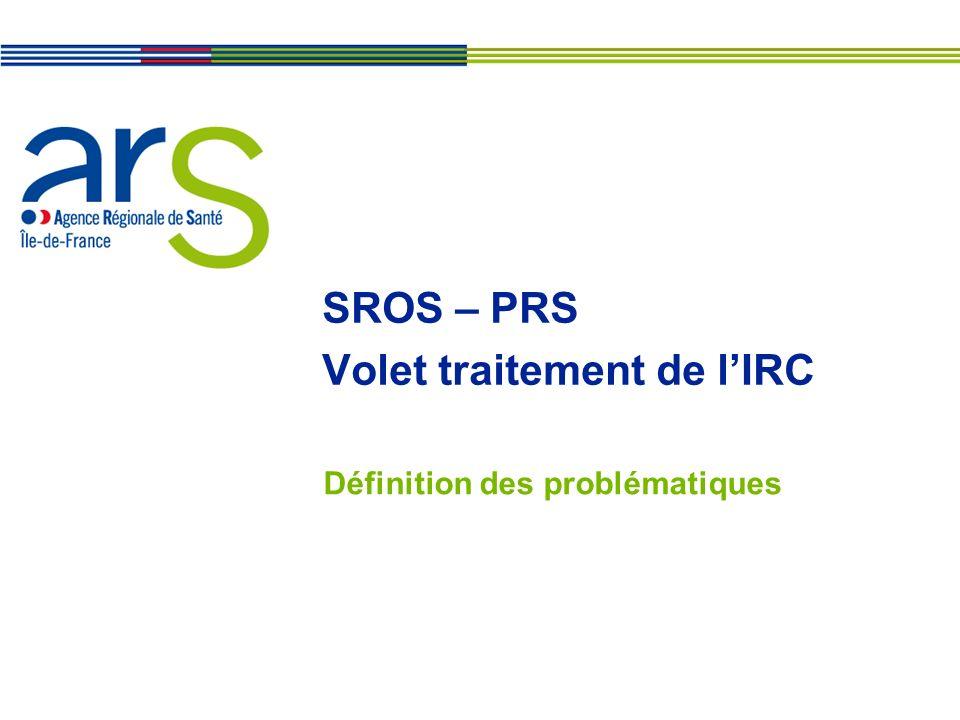 SROS – PRS Volet traitement de l'IRC